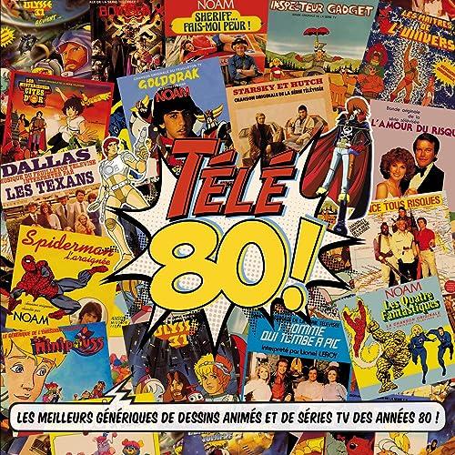 Télé 80 Les Meilleurs Génériques De Dessins Animés Et De
