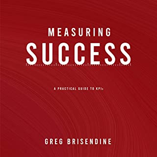 Measuring Success: A Practical Guide to KPIs