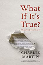 What If It's True?: A Storyteller's Journey with Jesus