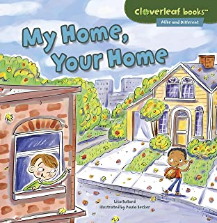 My Home, Your Home (Cloverleaf Books ™ ― Alike and Different)
