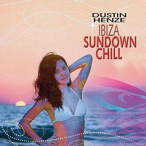 Amazon.com: Ibiza Sundown Chill: Dustin Henze: MP3 Downloads