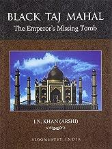 Black Taj Mahal: The Emperor's Missing Tomb by I.N. Khan - Hardcover