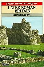 Later Roman Britain (Britain Before the Conquest)