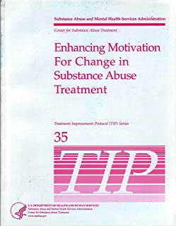 TIP 35. Enhancing Motivation for Change in Substance Abuse Treatment. Treatment Improvement Protocol Series