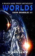 WORLDS: A Science Fiction Microfiction Anthology (Dark Drabbles Book 1) (English Edition)
