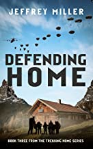 Defending Home: Book Three From The Trekking Home Series