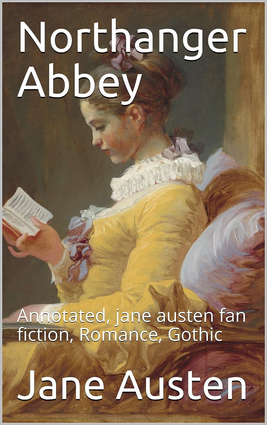 気分ブラジャーつなぐNorthanger Abbey: Annotated, jane austen fan fiction, Romance, Gothic (English Edition)