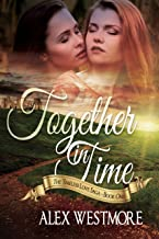 Together In Time (The Timeless Love Saga Book 1)