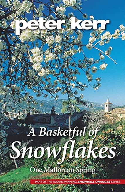 A Basketful of Snowflakes - One Mallorcan Spring (English Edition)