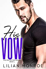 His Vow: A CIA Military Romance (The Protector Series Book 1) Kindle Edition