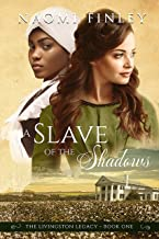 A Slave of the Shadows (The Livingston Legacy Series: Book 1)
