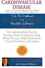 Cardiovascular Disease: Fight it with the Blood Type Diet (Eat Right 4 Your Type) (English Edition)