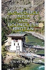 Incredible India and Boundless Bhutan Kindle Edition