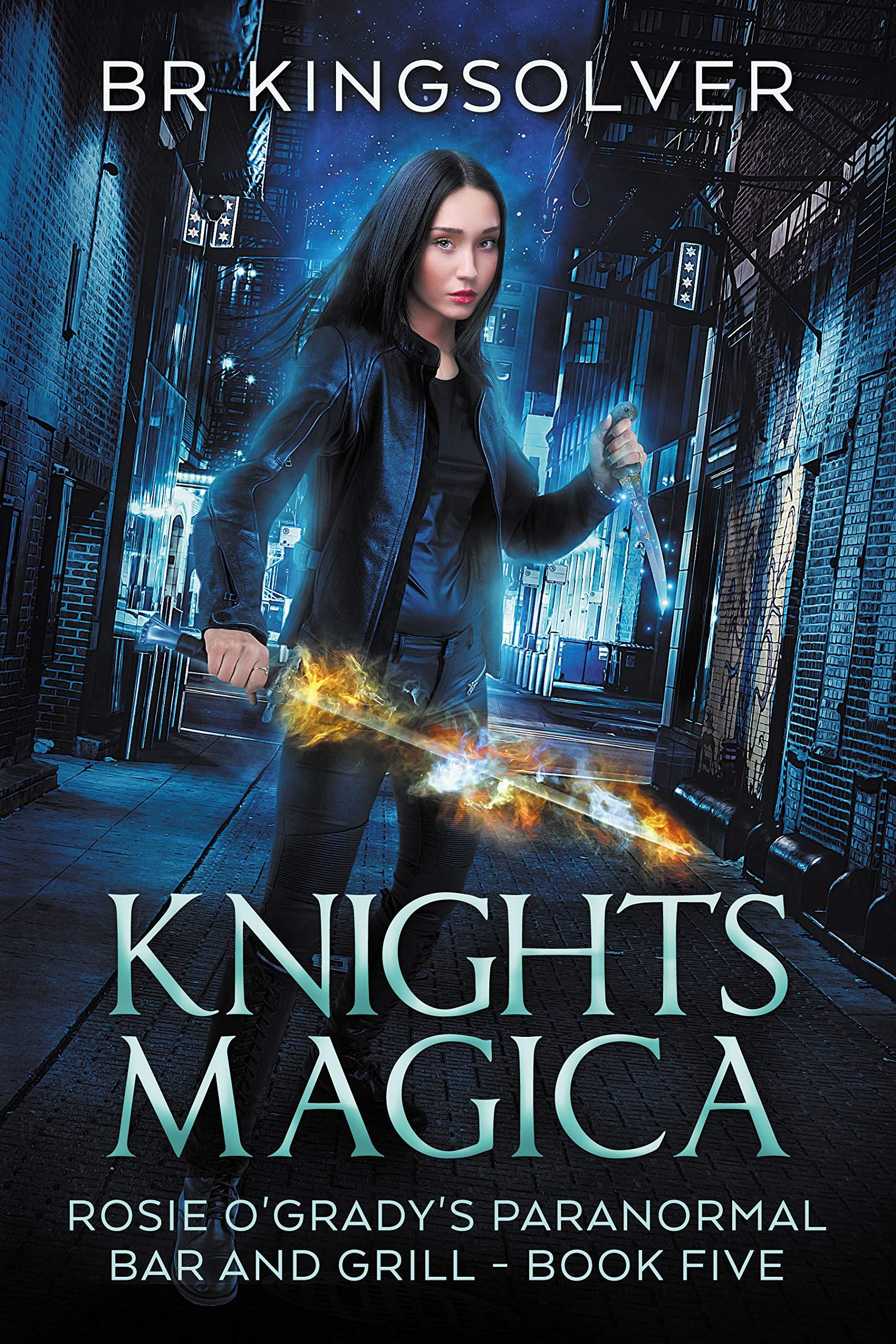 Knights Magica: An Urban Fantasy (Rosie O'Grady's Paranormal Bar and Grill Book 5)