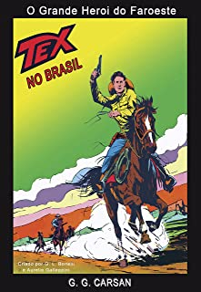 TEX NO BRASIL: O GRANDE HERÓI DO FAROESTE (Portuguese Edition)