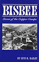 Bisbee: Queen of the Copper Camps