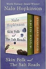 Skin Folk and The Salt Roads Kindle Edition