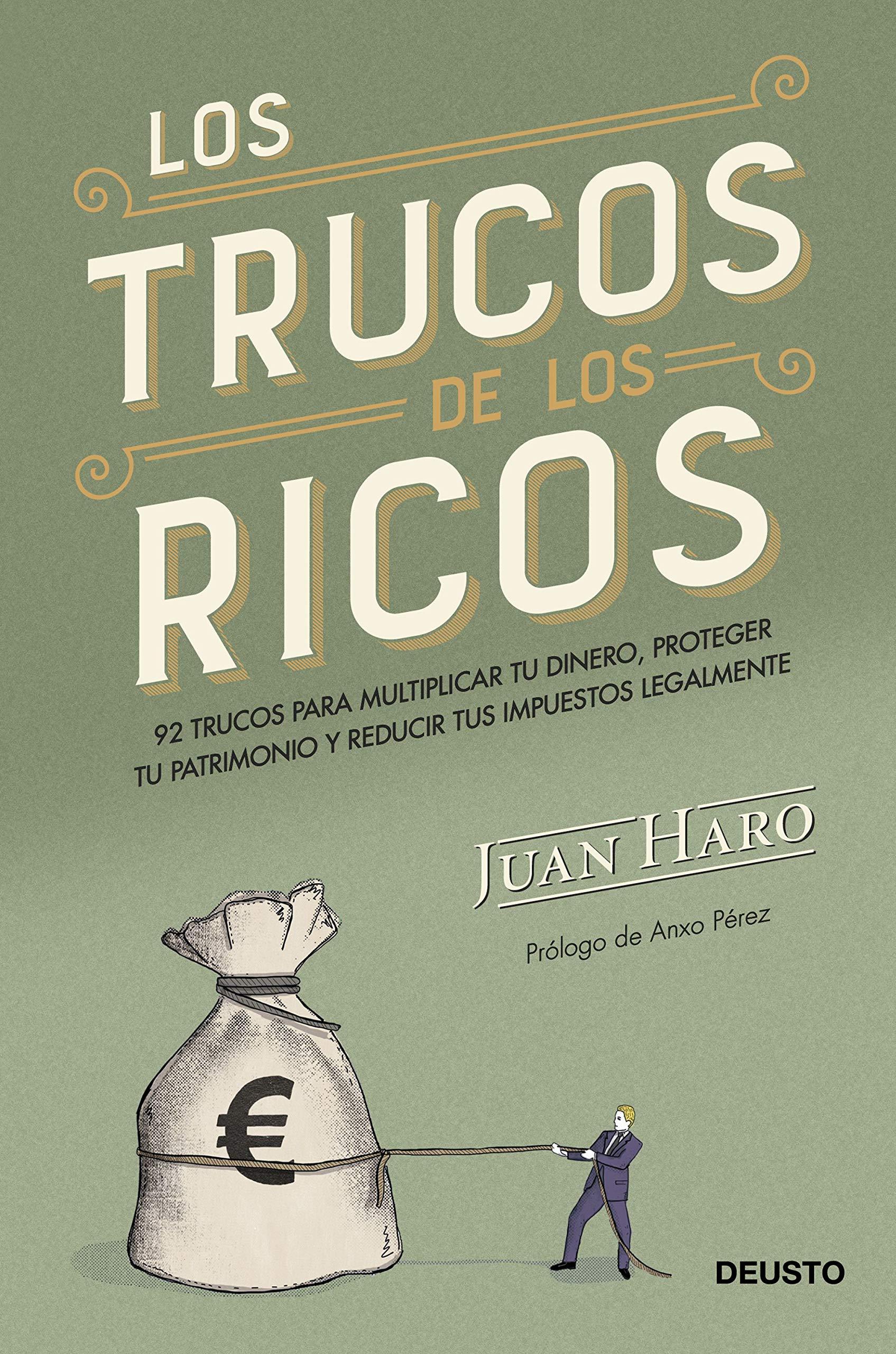 Los trucos de los ricos: 92 trucos para multiplicar tu dinero, proteger tu patrimonio y reducir tus impuestos legalmente (Spanish Edition)