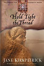 Hold Tight the Thread (Tender Ties Historical Series #3)