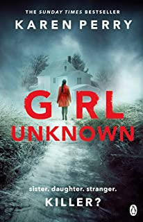 Girl Unknown: The unputdownable SUNDAY TIMES BESTSELLER with a heart stopping twist . . .