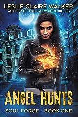 Angel Hunts: The Awakened Magic Saga (Soul Forge Book 1) Kindle Edition