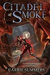 Citadel of Smoke: A LitRPG and GameLit Adventure (Stonehaven League Book 4) Kindle Edition
