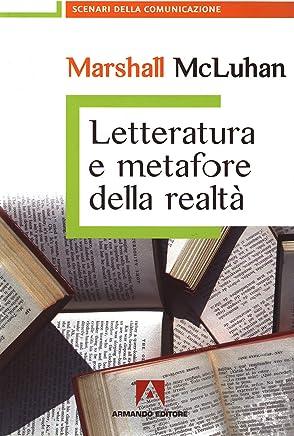 Letteratura e Metafore Della Realtà (Scenari della comunicazione)