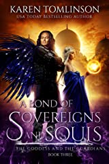 A Bond of Sovereigns and Souls (The Goddess and the Guardians Book 3) Kindle Edition
