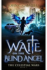 Waite on the Blind Angel (The Celestial Wars Book 2) Kindle Edition
