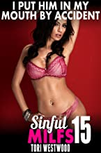 I Put Him In My Mouth By Accident! : Sinful MILFs 15 (MILF Erotica Age Gap Erotica First Time Erotica)