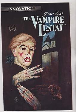 Anne Rice's the Vampire Lestat #3 (The Vampire Lestat, #3)