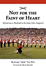 Not for the Faint of Heart: My Journey to Manhood in the Santa Clara Vanguard