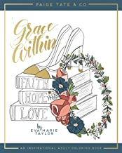 Grace Within: An Inspirational Adult Coloring Book (Christian Coloring, Bible Journaling and Lettering: Inspirational Gifts)