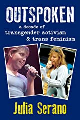 Outspoken: A Decade of Transgender Activism and Trans Feminism Kindle Edition