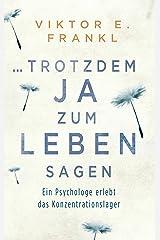 ... trotzdem Ja zum Leben sagen: Ein Psychologe erlebt das Konzentrationslager (German Edition) Format Kindle