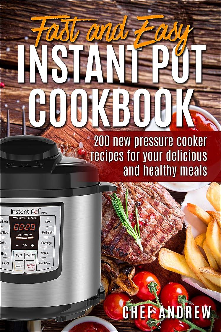 軽減する近所の軸Fast And Easy  Instant Pot  Cookbook:  200 pressure cooker recipes for delicious and healthy meals (English Edition)