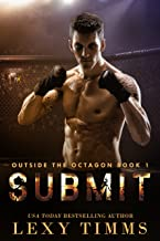 Submit: MMA Fighting Billionaire Steamy Romance (Outside the Octagon Book 1) (English Edition)