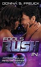 Fools Rush In (The Interstellar Rescue Series Book 3)