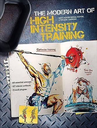 The Modern Art of High Intensity Training