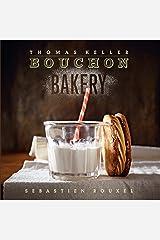 Bouchon Bakery (The Thomas Keller Library) Kindle Edition