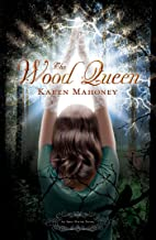 The Wood Queen: An Iron Witch Novel (The Iron Witch Series Book 2)