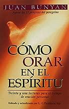 Cómo orar en el Espíritu (Spanish Edition)