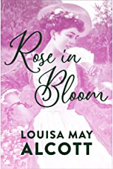 Rose in Bloom (Eight Cousins Book 2) Kindle Edition