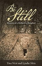 Be Still: Memoirs of a Motherless Daughter
