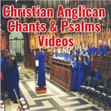 Christian Anglican Chants & Psalms Videos
