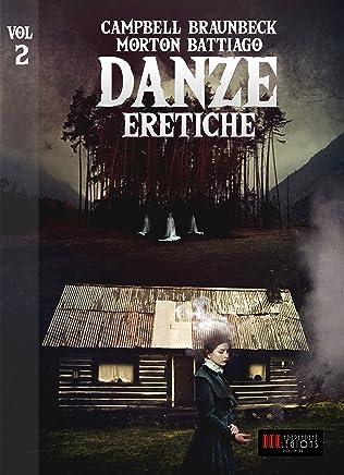 Danze Eretiche - Volume 2: Horror Experience