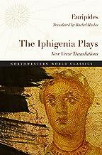 The Iphigenia Plays: New Verse Translations (Northwestern World Classics)