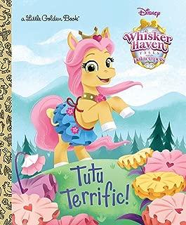 Tutu Terrific! (Disney Palace Pets: Whisker Haven Tales) (Little Golden Book)