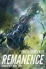 Remanence (Confluence Book 2) Kindle Edition