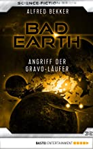 Bad Earth 32 - Science-Fiction-Serie: Angriff der Gravo-Läufer (Die Serie für Science-Fiction-Fans) (German Edition)